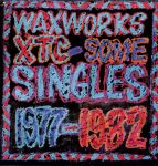 Waxworks: Some Singles 1977-1982 (1982)